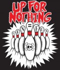 Up For Nothing